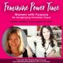 Artwork for 90: PURPOSE: Women on Purpose - #3 of 3 Re-Imagining Feminine Power