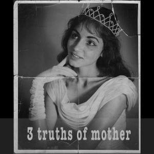 3 truths of Mother