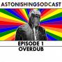 Artwork for Episode 1 - Overdub