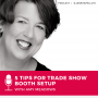Artwork for Setting Up Your Trade Show Booth for Maximum Sales with Amy Meadows
