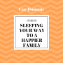 Artwork for Episode 9: Sleeping Your Way to A Happier Family