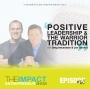Artwork for Ep. 160 - Positive Leadership & The Warrior Tradition - with Greg Amundson & Jon Gordon
