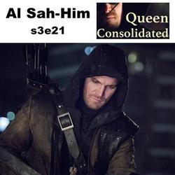 s3e21 Al Sah-Him - Queen Consolidated: The Arrow Podcast
