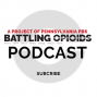 Artwork for Battling Opioids Podcast: Opioid Overdose deaths down 18% in 2018 But up for 2019?, Podcast News August 5.