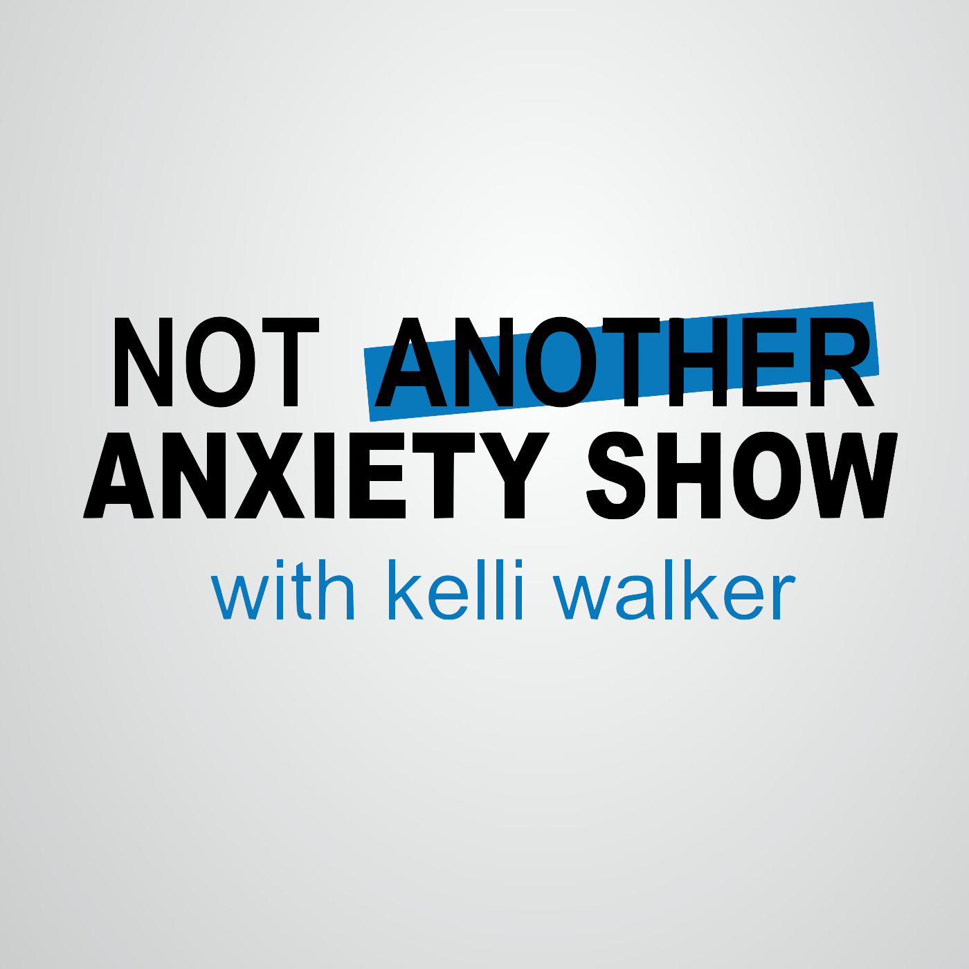 Not Another Anxiety Show show art
