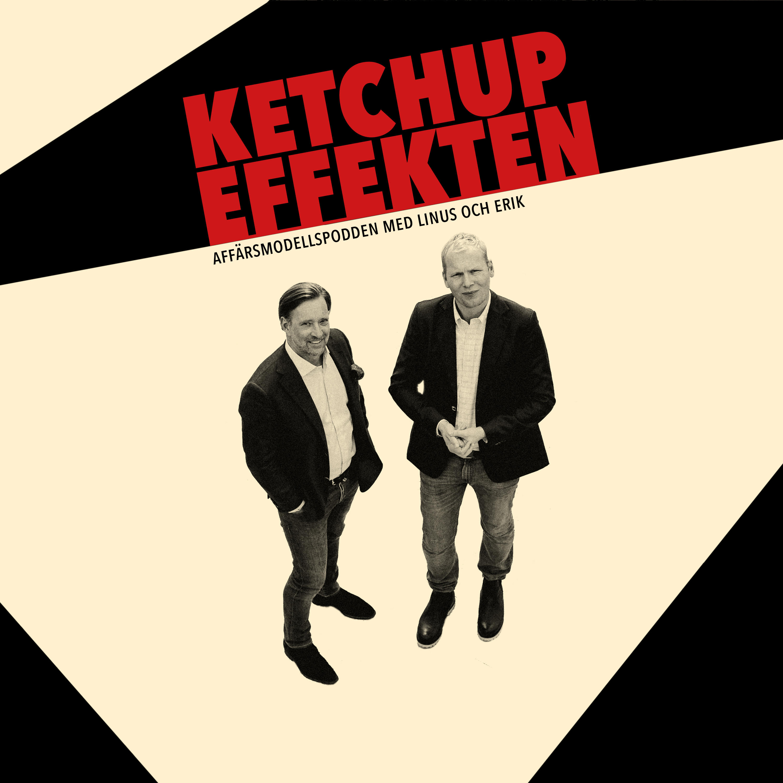 Ketchupeffekten | Affärsmodellpodden med Linus och Erik