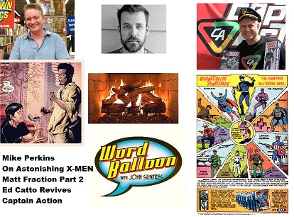 Word Balloon Podcast Comic Book Gay Marriages With Mike Perkins, Matt Fraction Fireside Part 2 and Captain Action's Rebirth with Ed Catto