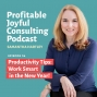 Artwork for EP34: How to be More Productive in your Business…But Not in a Soul-Sucking Way