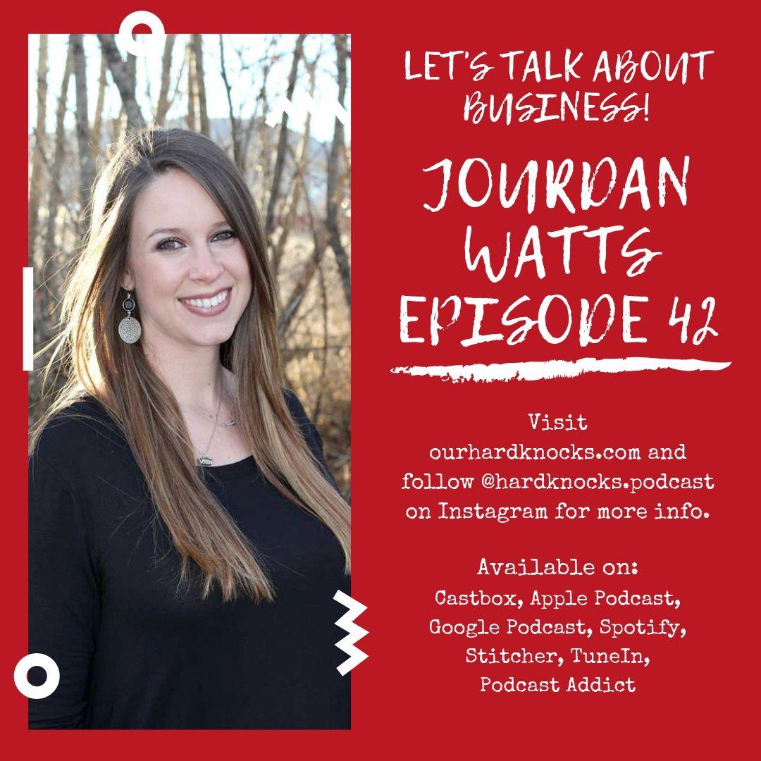 Episode 42: Jourdan Watts - Let's Talk about Business!