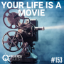 Artwork for #153: YOUR LIFE IS A MOVIE - Daily Mentoring w/ Trevor Crane #greatnessquest