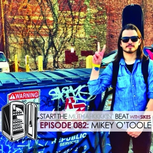 Start The Beat 082: MIKEY O'TOOLE