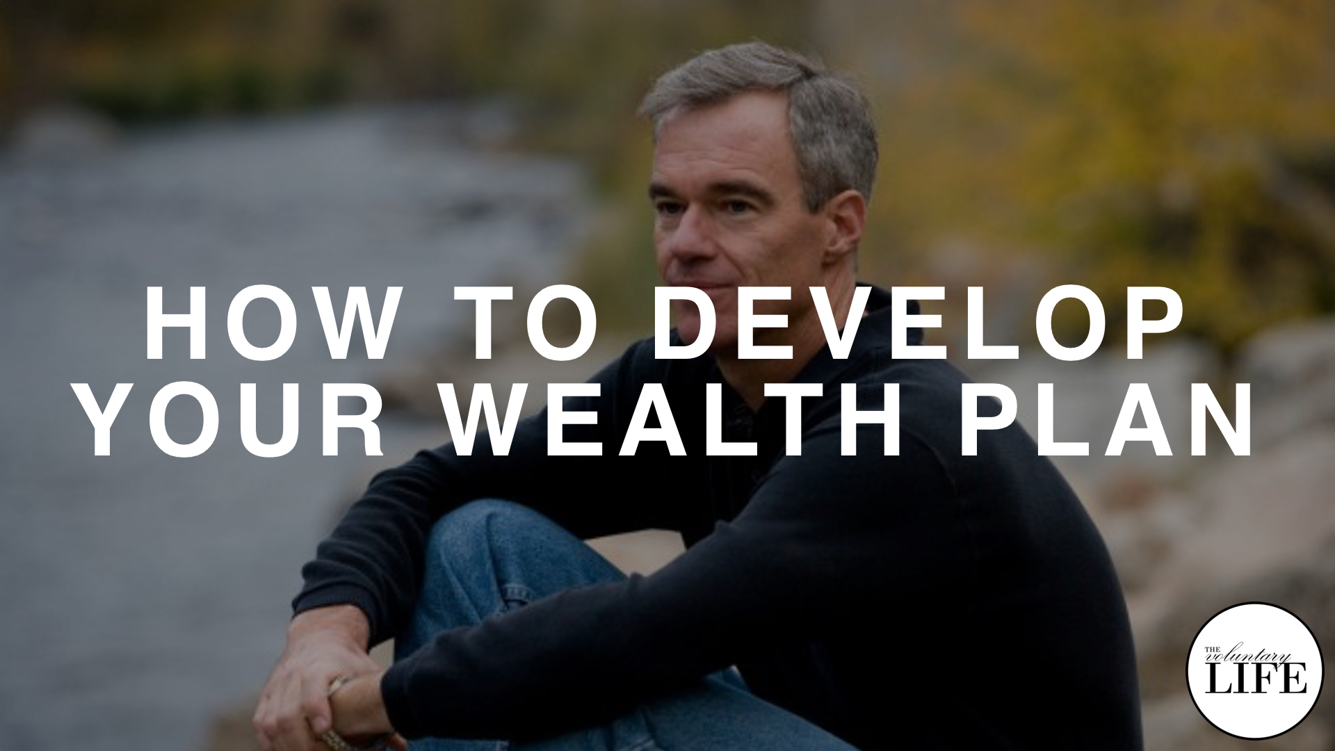119 How To Develop Your Wealth Plan