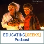 Artwork for Educating [Geeks] S3 E13 - Back To The Future