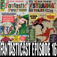 Episode 16: Fantastic Four Annual #1 & Strange Tales Annual #2