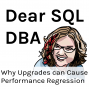 Artwork for Why Upgrades can Cause Performance Regression