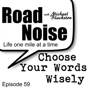 Choose Your Words Wisely - RN 059