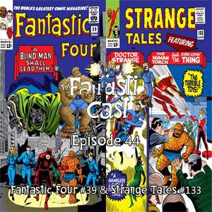 Episode 44: Fantastic Four #39 & Strange Tales #133