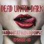 Artwork for Episode 43: Dead Until Dark - True (Horny) Blood