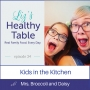 Artwork for 34: Kids in the Kitchen with Mrs. Broccoli and Daisy