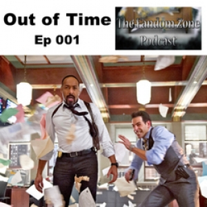 Out of Time - Ep 001 The Fandom Zone