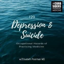 #129 Depression and Suicide: Occupational Hazards of Practicing Medicine