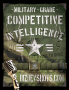 Artwork for Military-Grade Competitive Intelligence - How to Uncover the Competition's Secrets