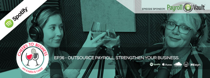 Payroll | outsource | Payroll Vault | Ep36 | Cheers