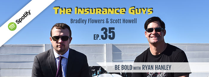 Insurance Guys Podcast | Hanley | Ep35 | Be Bold | Bold Penguin