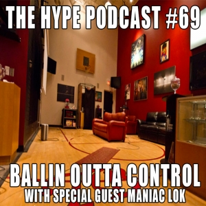 The Hype Podcast Episode #69: Ballin out of control