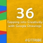 Artwork for Tapping into Creativity with Google Drawings - GTT036