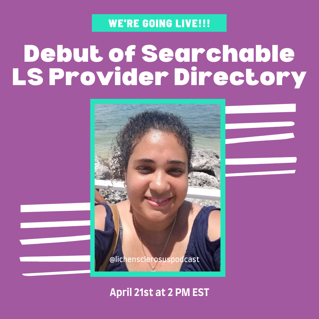 Lichen Sclerosus Provider Directory and an LS Nonprofit?