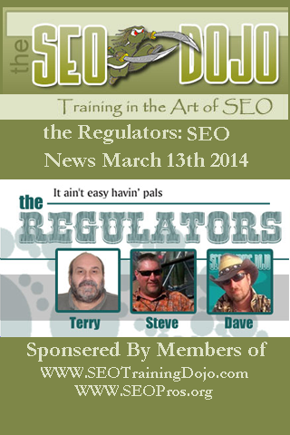 The Regulators SEO Podcast March 13th 2014