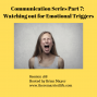 Artwork for 188: Communication Series – Part 7 Watching out for Emotional Triggers