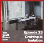 Artwork for #25 Crafting in Isolation