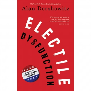 #71 Electile Dysfunction: A Cure For Our Campaign: Alan Dershowitz
