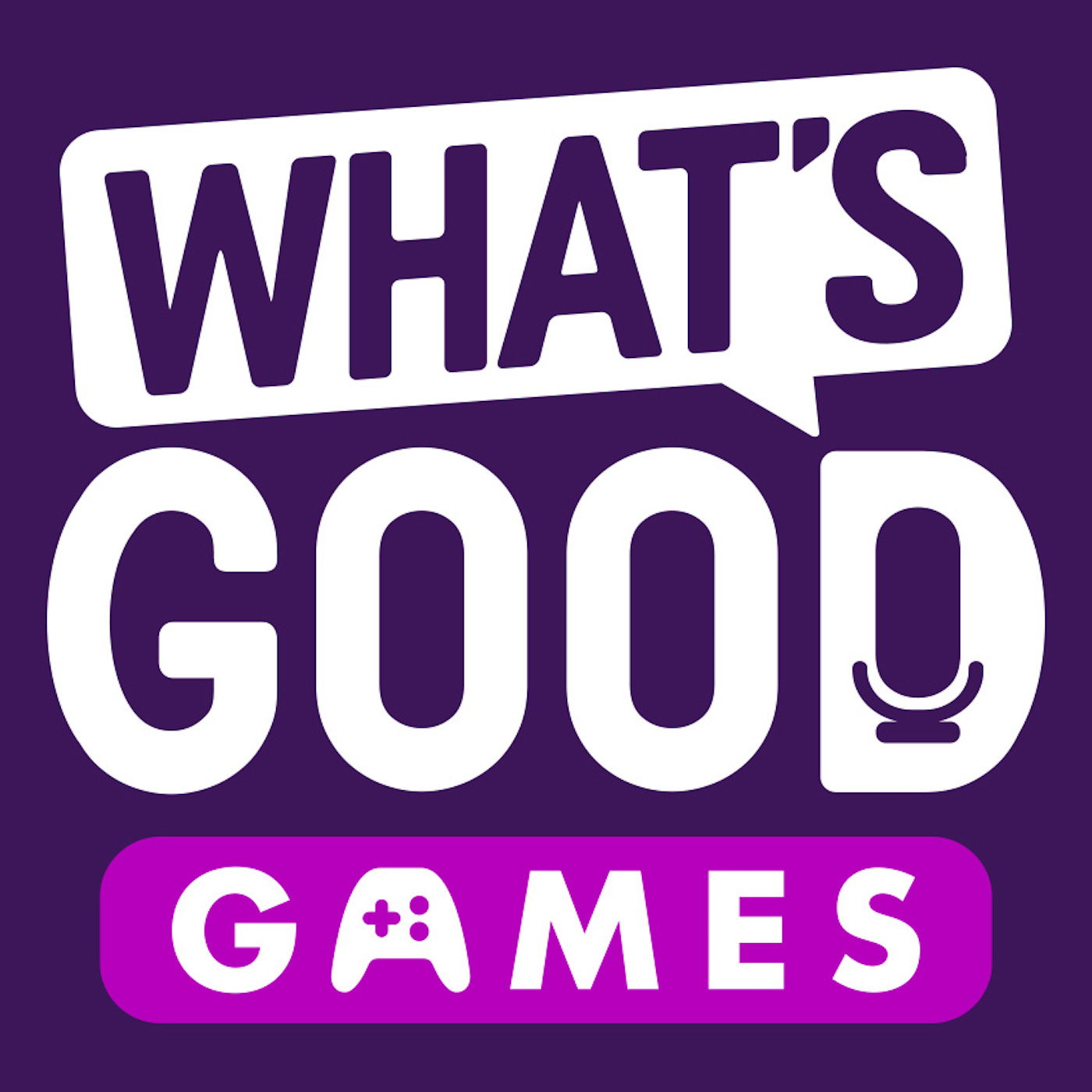 What's Good Games: A Video Game Podcast show art