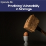 Artwork for #88 - Practicing Vulnerability in Marriage