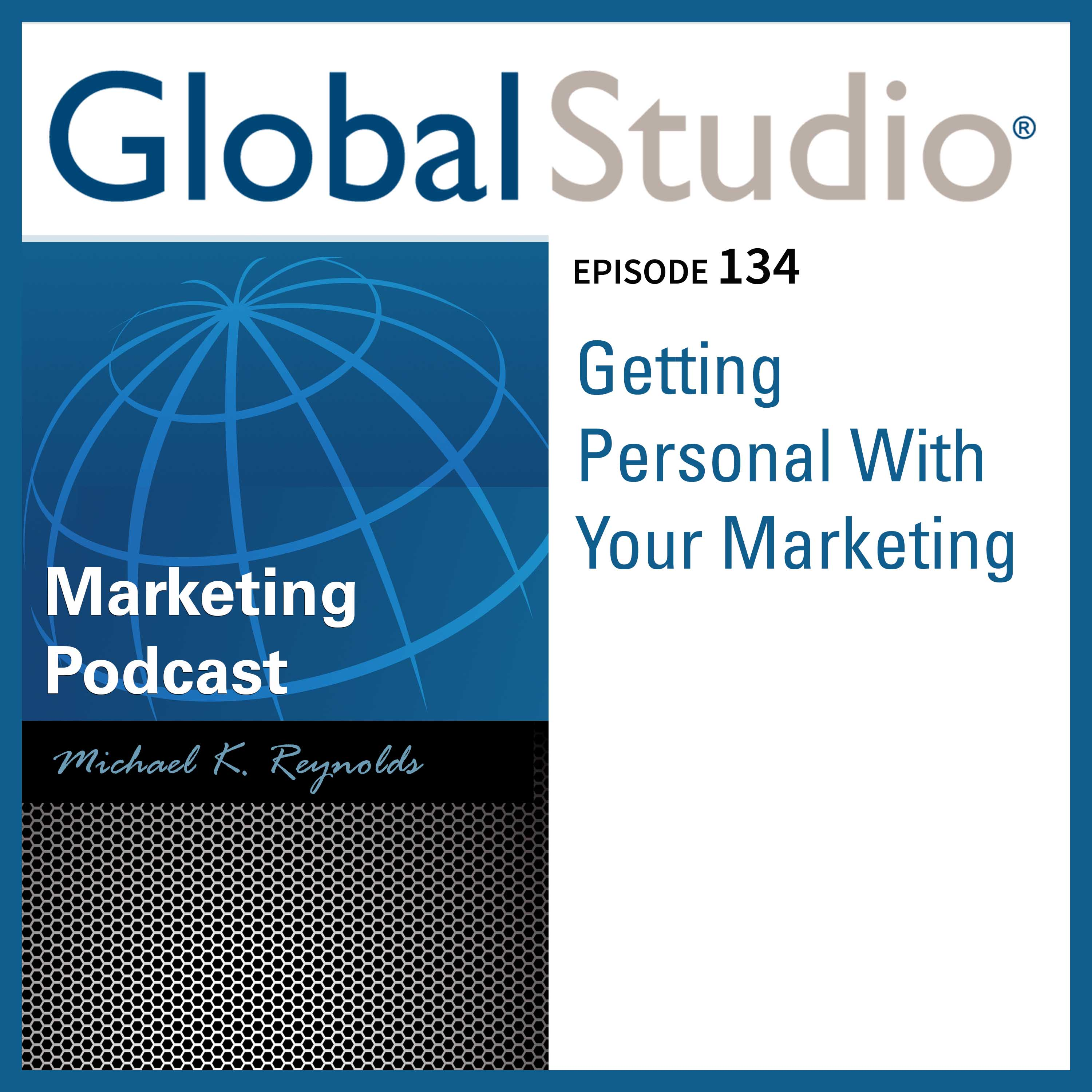 Artwork for GS 134 - Getting Personal With Your Marketing
