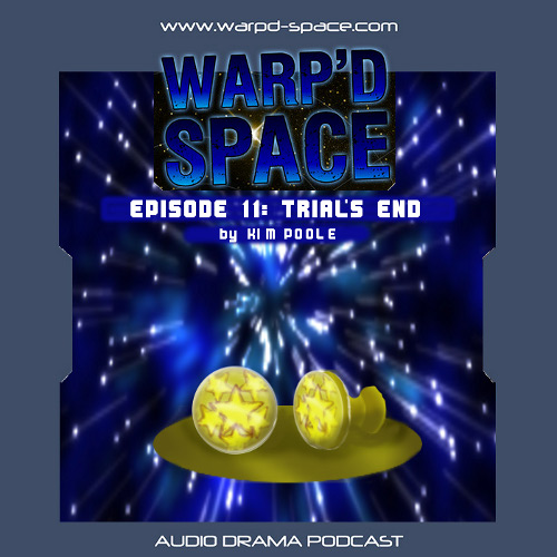Warp'd Space #011 - Trial's End