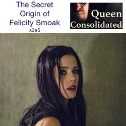 s3e5 The Secret Origin of Felicity Smoak