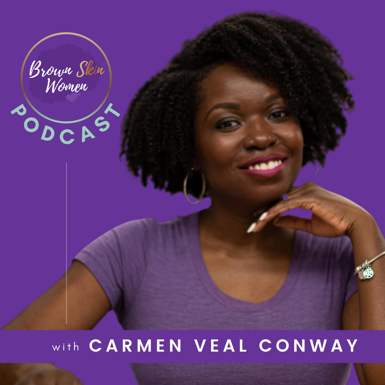 Brown Skin Women Podcast Trailer show art