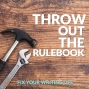 Artwork for 100 FIX YOUR WRITING LIFE! Throw Out the Rulebook