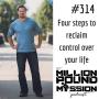 Artwork for 314: Four steps to reclaim control over your life