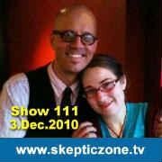 The Skeptic Zone #111 - 3.Dec.2010