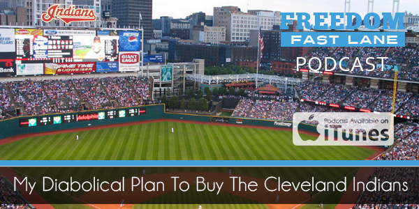 My Diabolical Plan To Buy The Cleveland Indians