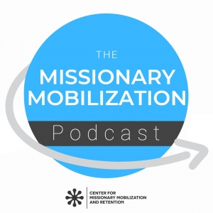The Missionary Mobilization Podcast