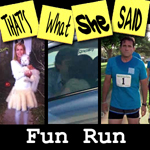 "Episode # 28 -- ""Fun Run, parts 1 & 2"" (9/27/07)"