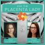 Artwork for Ask the Placenta Lady About Lotus Birth