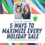 Artwork for Episode 95 - 5 Ways to Maximize Every Holiday Sale
