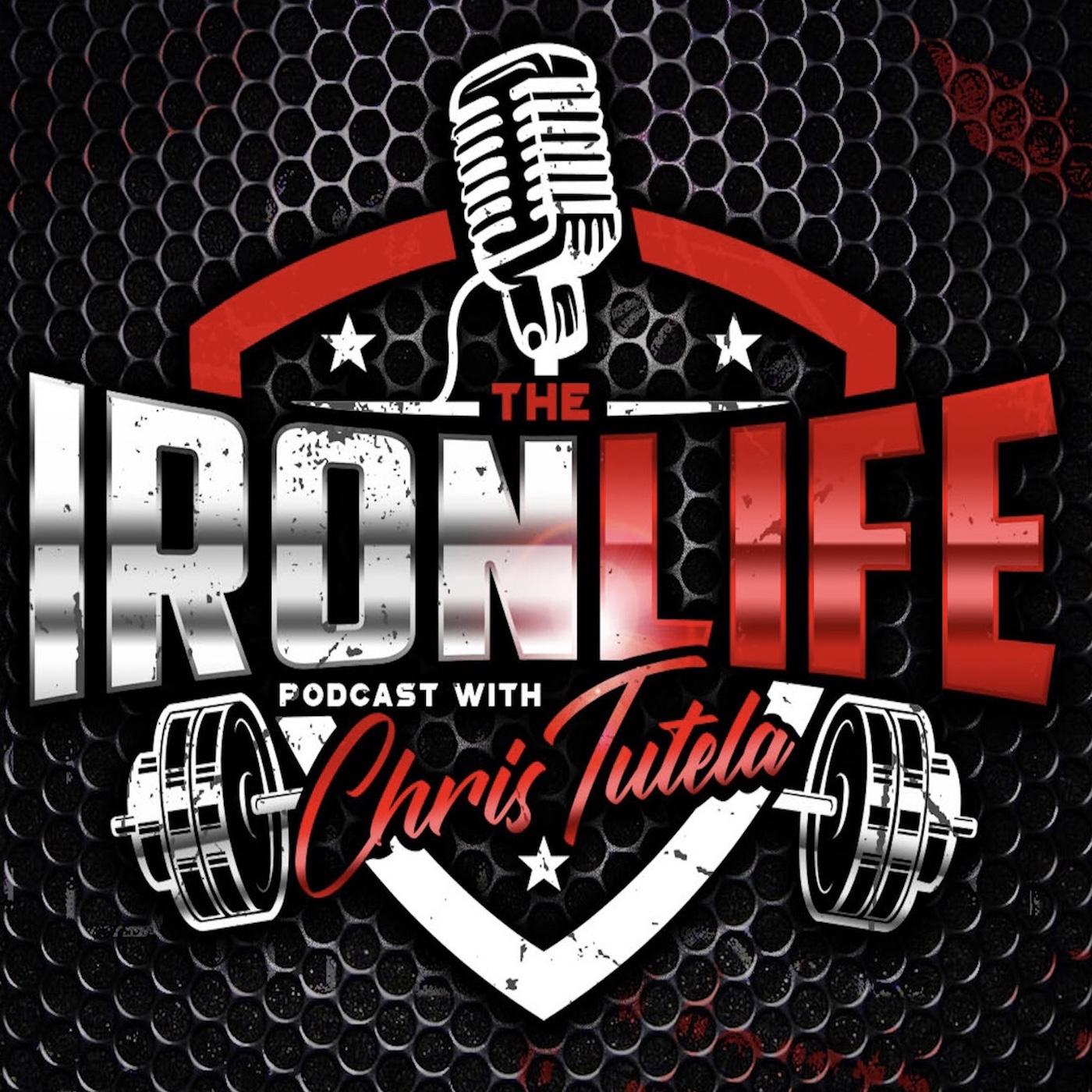 The Iron Life Podcast with Chris Tutela show art